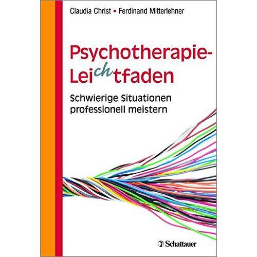 Claudia Christ - Psychotherapie-Leichtfaden: Schwierige Situationen professionell meistern - Preis vom 01.08.2021 04:46:09 h