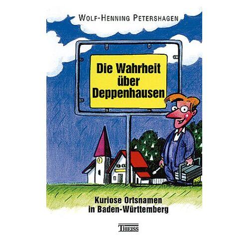 Wolf-Henning Petershagen - Die Wahrheit über Deppenhausen - Preis vom 15.06.2021 04:47:52 h