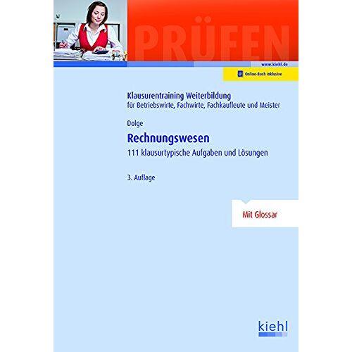 Frank Dolge - Rechnungswesen: 111 klausurtypische Aufgaben und Lösungen - Preis vom 15.06.2021 04:47:52 h