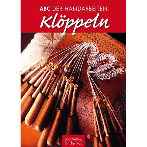 Autorenteam - Klöppeln: ABC der Handarbeiten - Preis vom 01.08.2021 04:46:09 h