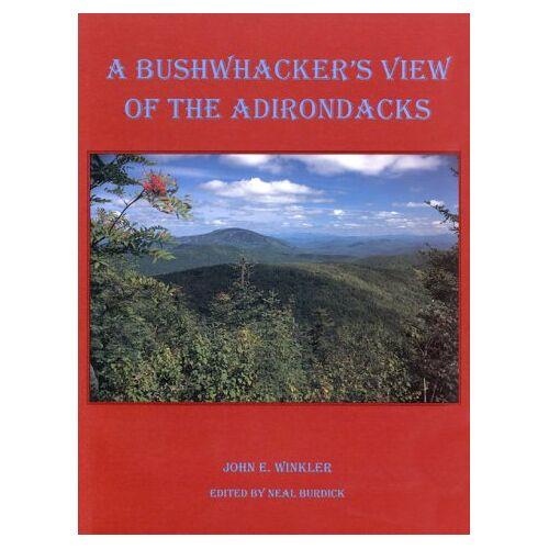 Winkler, John E. - A Bushwhacker's View of the Adirondacks - Preis vom 11.06.2021 04:46:58 h