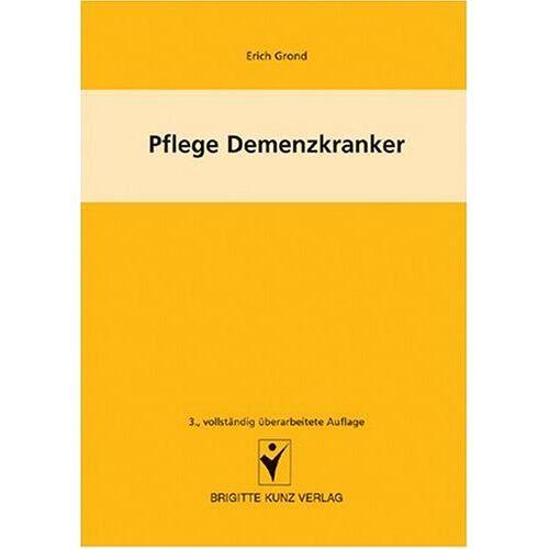 Erich Grond - Pflege Demenzkranker - Preis vom 23.07.2021 04:48:01 h
