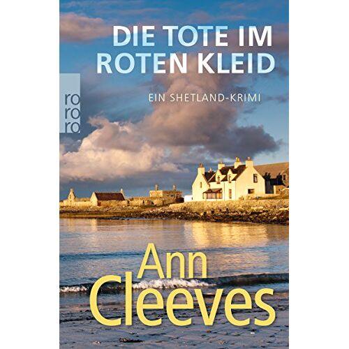 Ann Cleeves - Die Tote im roten Kleid: Ein Shetland-Krimi (Die Shetland-Krimis, Band 7) - Preis vom 14.06.2021 04:47:09 h