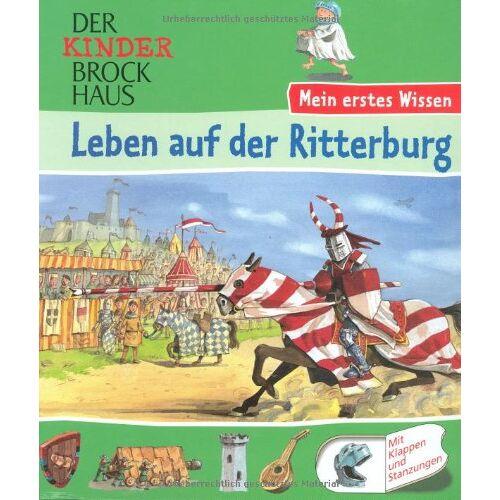 Mira Hofmann - Der Kinder Brockhaus / Leben auf der Ritterburg: Mein erstes Wissen - Preis vom 15.09.2021 04:53:31 h