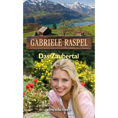 Gabriele Raspel - Das Zaubertal: Ein moderner Heimatroman - Preis vom 08.06.2021 04:45:23 h
