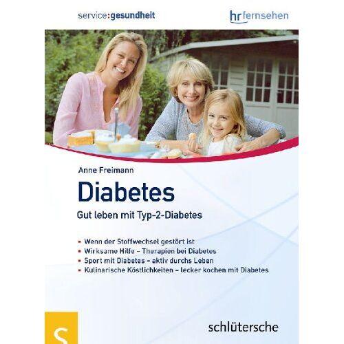 Anne Freimann - Diabetes. Gut leben mit Typ-2-Diabetes - Preis vom 27.07.2021 04:46:51 h