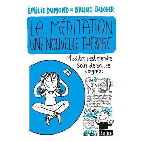 Bruno Bucher - La méditation, une nouvelle thérapie ? - Preis vom 11.10.2021 04:51:43 h