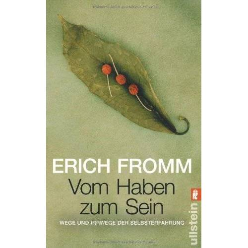 Erich Fromm - Vom Haben zum Sein: Wege und Irrwege der Selbsterfahrung - Preis vom 01.08.2021 04:46:09 h