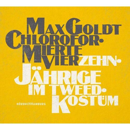 Max Goldt - Chloroformierte Vierzehnjährige im Tweed-Kostüm: 2 CDs - Preis vom 18.06.2021 04:47:54 h