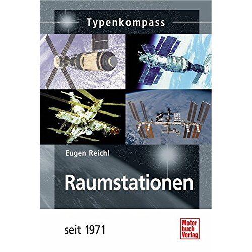Eugen Reichl - Raumstationen: seit 1971 (Typenkompass) - Preis vom 12.10.2021 04:55:55 h