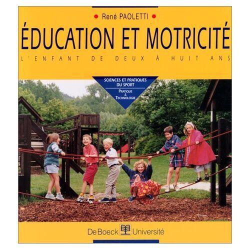 René Paoletti - Education et motricité. L'enfant de deux à huit ans (Sciences Prat.) - Preis vom 16.06.2021 04:47:02 h