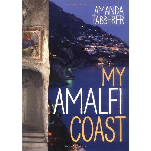 Amanda Tabberer - My Amalfi Coast - Preis vom 20.06.2021 04:47:58 h