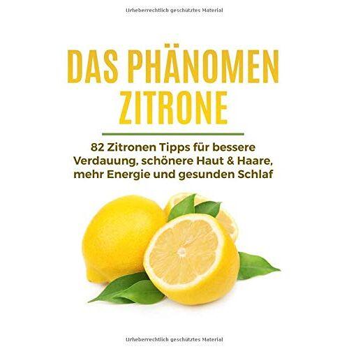 Marco Bach - Das Phänomen Zitrone: 82 Zitronen Tipps für bessere Verdauung, schönere Haut & Haare, mehr Energie und gesunden Schlaf - Preis vom 16.10.2021 04:56:05 h