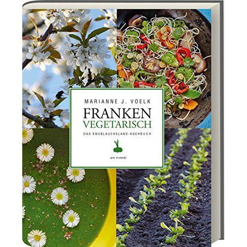 Voelk, Marianne J. - Franken vegetarisch - Das Knoblauchsland-Kochbuch - Preis vom 26.07.2021 04:48:14 h