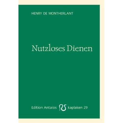 Montherlant, Henry de - Nutzloses Dienen - Preis vom 16.05.2021 04:43:40 h