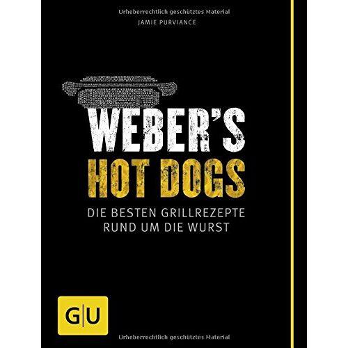Jamie Purviance - Weber's Hot Dogs: Die besten Grillrezepte rund um die Wurst (GU Weber Grillen) - Preis vom 15.06.2021 04:47:52 h