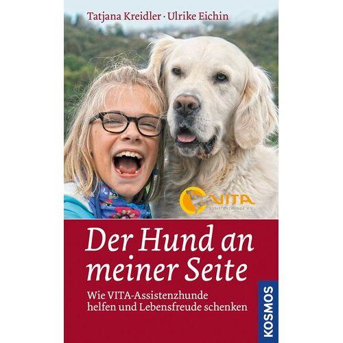 Ulrike Eichin - Der Hund an meiner Seite: Wie VITA-Assistenzhunde helfen und Lebensfreude schenken: Wie VITA-Assitenzhunde helfen und Lebensfreude schenken - Preis vom 18.06.2021 04:47:54 h