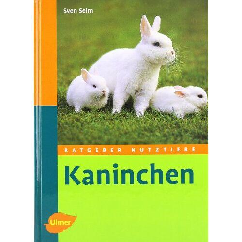 Sven Seim - Ratgeber Nutztiere. Kaninchen - Preis vom 13.06.2021 04:45:58 h