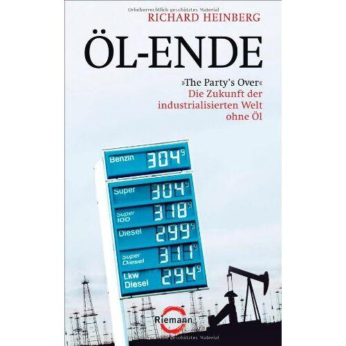 Richard Heinberg - Öl-Ende: The Party's Over - Die Zukunft der industrialisierten Welt ohne Öl - Preis vom 18.06.2021 04:47:54 h