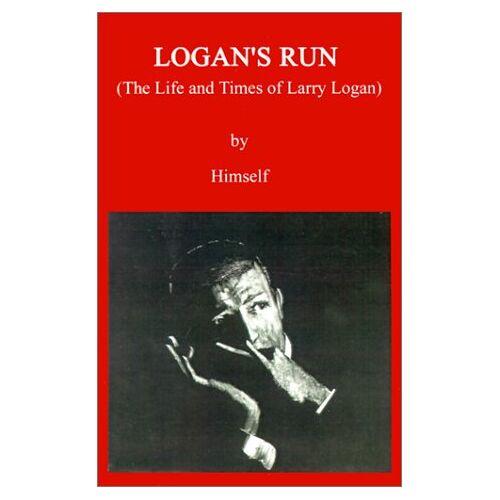 Larry Logan - Logan's Run: The Life and Times of Larry Logan - Preis vom 11.06.2021 04:46:58 h