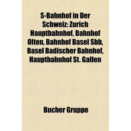 - S-Bahnhof in Der Schweiz: Zurich Hauptbahnhof, Bahnhof Olten, Bahnhof Basel Sbb, Basel Badischer Bahnhof, Hauptbahnhof St. Gallen - Preis vom 25.07.2021 04:48:18 h