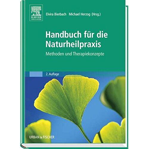 Elvira Bierbach - Handbuch für die Naturheilpraxis: Methoden und Therapiekonzepte - Preis vom 17.09.2021 04:57:06 h
