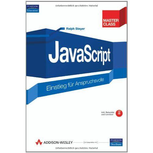 Ralph Steyer - JavaScript. Einstieg für Anspruchsvolle - Preis vom 13.10.2021 04:51:42 h
