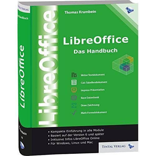 Thomas Krumbein - LibreOffice - Das Handbuch: Das umfassende Handbuch für die Version 5/6 von LibreOffice - für Ein- und Umsteiger - Preis vom 22.06.2021 04:48:15 h