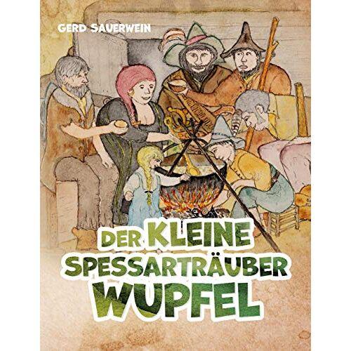 Gerd Sauerwein - Der kleine Spessarträuber Wupfel - Preis vom 09.06.2021 04:47:15 h