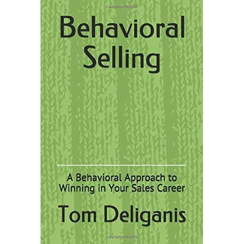 Tom Deliganis - Behavioral Selling: A Behavioral Approach to Winning in Your Sales Career - Preis vom 22.07.2021 04:48:11 h