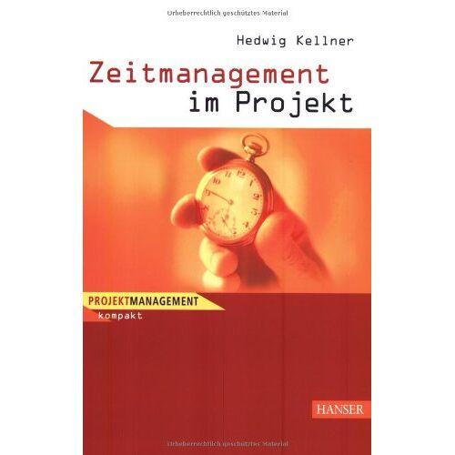 Hedwig Kellner - Zeitmanagement im Projekt - Preis vom 18.10.2021 04:54:15 h