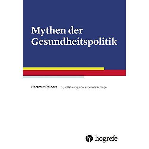 Hartmut Reiners - Mythen der Gesundheitspolitik - Preis vom 22.06.2021 04:48:15 h