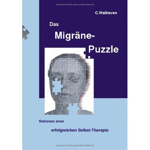 C. Wallraven - Das Migräne-Puzzle: Stationen einer erfolgreichen Selbst-Therapie - Preis vom 27.07.2021 04:46:51 h