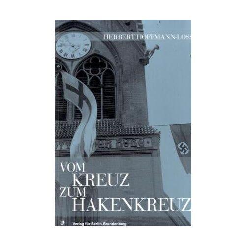 Herbert Hoffmann-Loss - Vom Kreuz zum Hakenkreuz - Preis vom 14.06.2021 04:47:09 h
