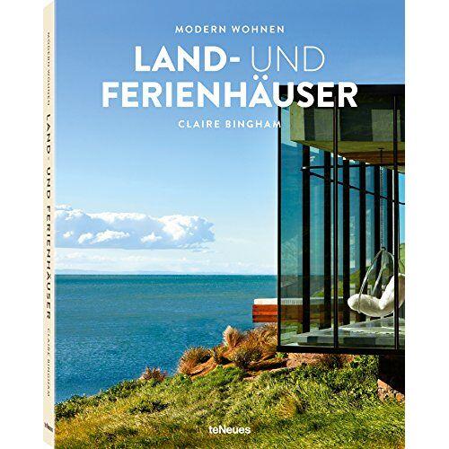 Claire Bingham - Modern Wohnen Land- und Ferienhäuser - Preis vom 20.06.2021 04:47:58 h