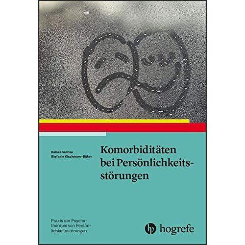 Rainer Sachse - Komorbiditäten bei Persönlichkeitsstörungen (Praxis der Psychotherapie von Persönlichkeitsstörungen) - Preis vom 19.06.2021 04:48:54 h
