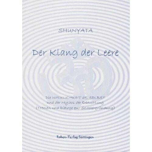 Shunyata - Der Klang der Leere: Die Wirklichkeit des Selbst und der Mythos der Erleuchtung (Themen und Dialoge zur Selbstergründung) - Preis vom 13.06.2021 04:45:58 h