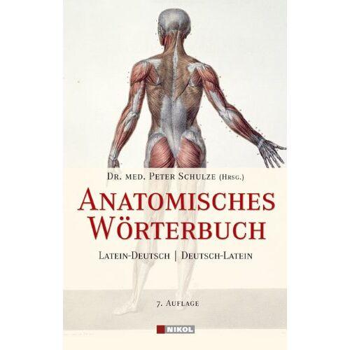Peter Schulze - Anatomisches Wörterbuch: Lateinisch-Deutsch /Deutsch-Lateinisch - Preis vom 22.06.2021 04:48:15 h