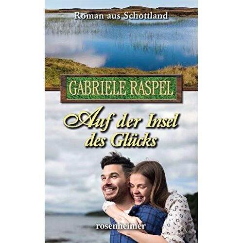 Gabriele Raspel - Auf der Insel des Glücks - Preis vom 09.06.2021 04:47:15 h