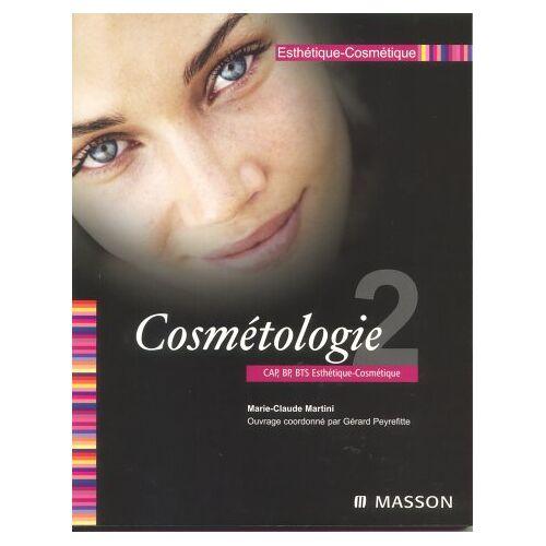 Martini - Esthétique-cosmétique, tome 2 : Cosmétologie CAP, BEP, BTS Esthétique-cosmétique (Cahier d'Esthet) - Preis vom 14.06.2021 04:47:09 h