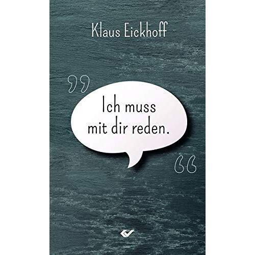 Klaus Eickhoff - Ich muss mit dir reden - Preis vom 21.06.2021 04:48:19 h