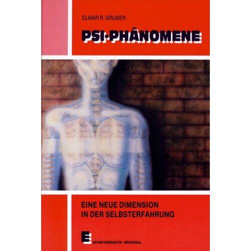 Gruber, Elmar R. - PSI-Phänomene: Eine neue Dimension in der Selbsterfahrung - Preis vom 01.08.2021 04:46:09 h