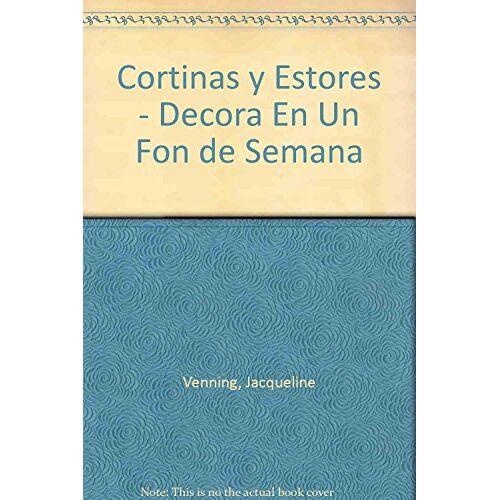 Jacqueline Venning - Cortinas y estores (Decora en un fin de semana) - Preis vom 17.06.2021 04:48:08 h