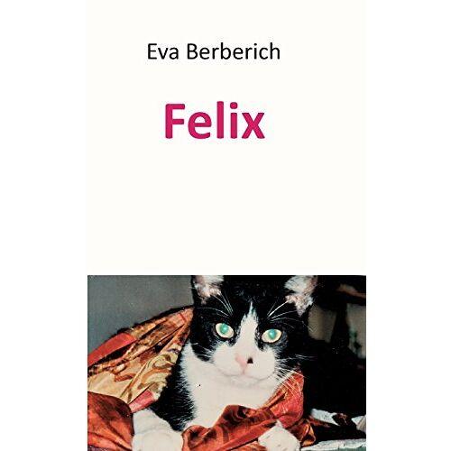 Eva Berberich - Felix - Preis vom 18.06.2021 04:47:54 h