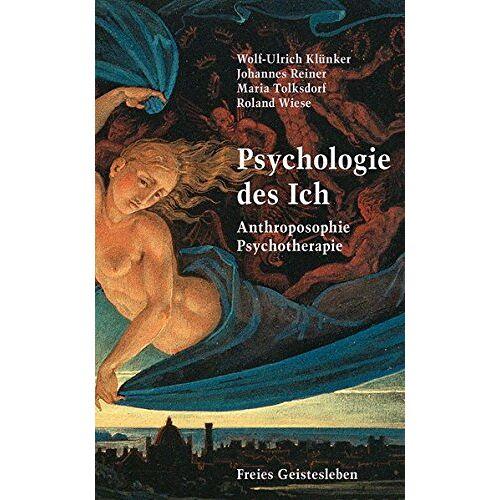 Wolf-Ulrich Klünker - Psychologie des Ich: Anthroposophie, Psychotherapie - Preis vom 29.07.2021 04:48:49 h