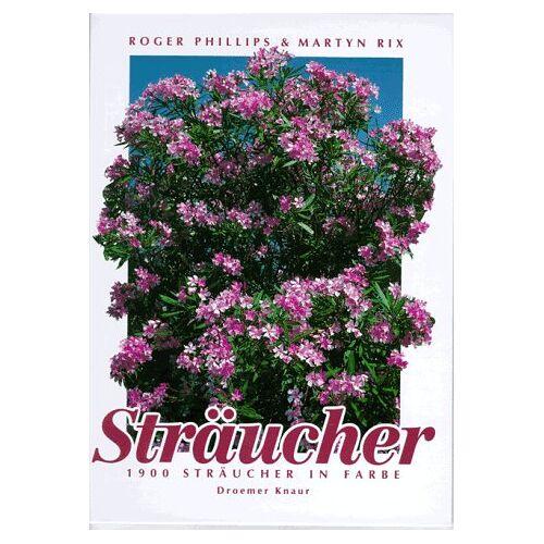 Roger Phillips - Sträucher: Mehr als 1900 Sträucher in Farbe - Preis vom 23.09.2021 04:56:55 h