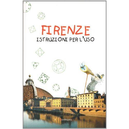 A. Paoletti - Firenze: istruzioni per l'uso - Preis vom 16.06.2021 04:47:02 h