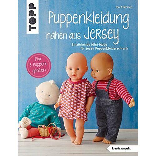 Ina Andresen - Puppenkleidung nähen aus Jersey (kreativ.kompakt.): Entzückende Mini-Mode für jeden Puppenkleiderschrank. Für 3 Puppengrößen. Mit Schnittmusterbogen - Preis vom 15.06.2021 04:47:52 h