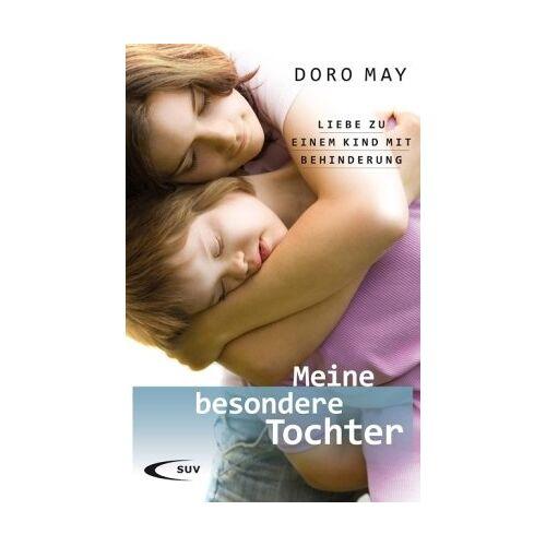 Doro May - Meine besondere Tochter: Liebe zu einem Kind mit Behinderung - Preis vom 26.07.2021 04:48:14 h