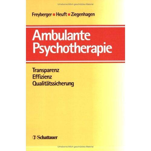 Freyberger, Harald J. - Ambulante Psychotherapie: Transparenz, Effizienz, Qualitätssicherung - Preis vom 19.06.2021 04:48:54 h